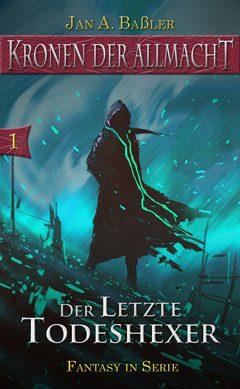 Buchcover Der letzte Todeshexer (Episode 3 der Buchreihe Kronen der Allmacht)