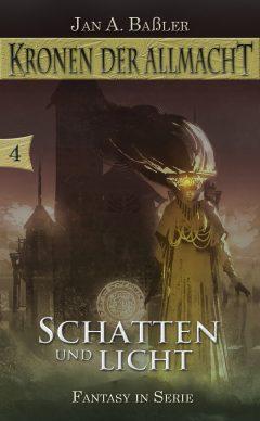 Buchcover Schatten und Licht (Episode 4 der Buchreihe Kronen der Allmacht)